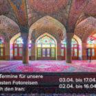 Die neuen Termine für unsere Fotoreisen durch den Iran